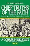 Chief Truths of the Faith: A Course in Religion -