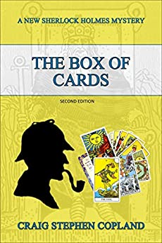 The Box of Cards: A New Sherlock Holmes Mystery - Second Edition (New Sherlock Holmes Mysteries Book 17) by [Craig Stephen Copland]