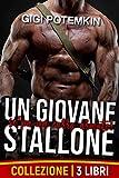 Un Giovane Stallone sc*pa un carro armato! (Collezione di 3 libri) (Il sottomesso, lo stallone da riproduzione e il loro padrone Vol. 4)