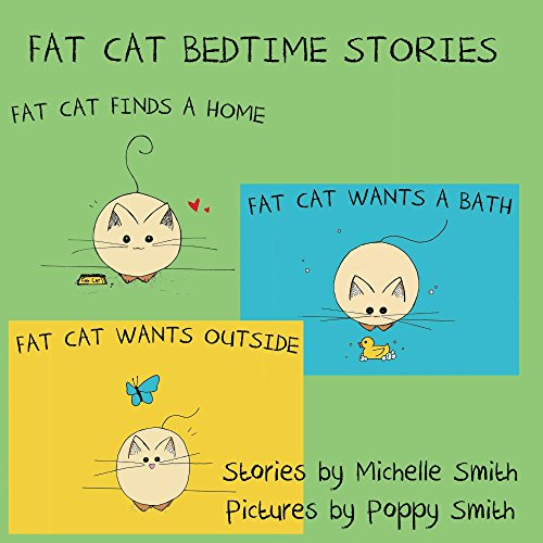 Download Fat Cat Bedtime Stories: Settle in and follow the adventures of Fat Cat (Fat Cat Books 1, 2, & 3) (English Edition) B00N9KHAPG