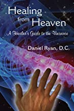 Healing from Heaven: A Healer's Guide to the Universe