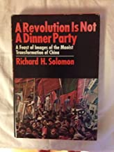 A revolution is not a dinner party: A feast of images of the Maoist transformation of China