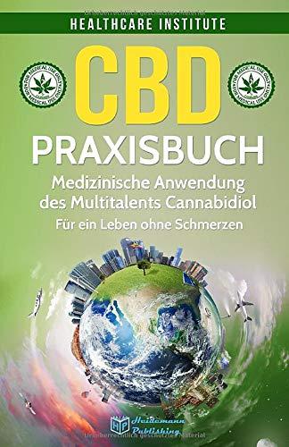 Haelthcara Institute:<br />CBD: Praxisbuch - Medizinische Anwendung des Multitalents Cannabidiol - jetzt bei Amazon bestellen