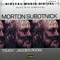 Subotnick: Touch/Jacob's Room