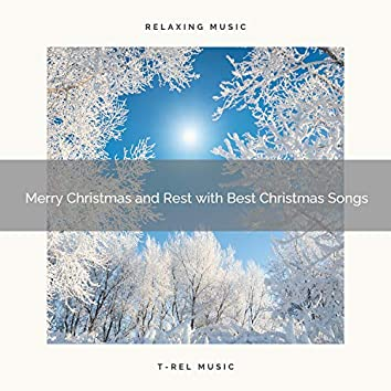 Merry Christmas and Rest with Best Christmas Songs