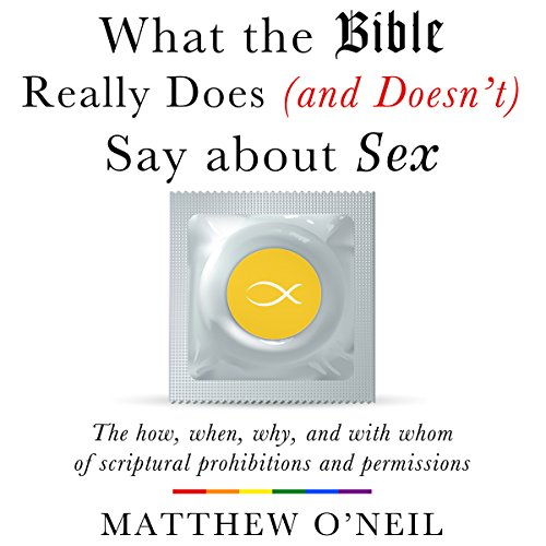 What the Bible Really Does (and Doesn't Say) About Sex audiobook cover art