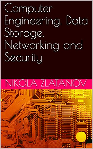 Computer Engineering, Data Storage, Networking and Security (Book Book 1) by [Nikola Zlatanov]