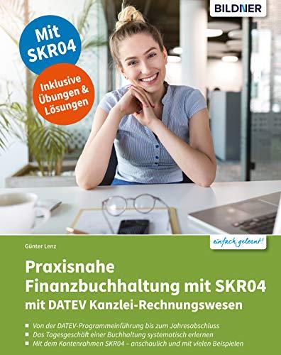 Praxisnahe Finanzbuchhaltung mit SKR04 mit DATEV Kanzlei-Rechnungswesen pro
