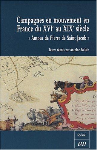 CAMPAGNES EN MOUVEMENT EN FRANCE DU XVIE AU XIXE SIECLE (SOCIETES)