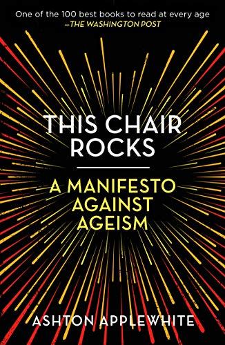 This Chair Rocks: A Manifesto Against Ageism (English Edition)