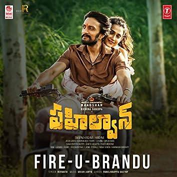 """Fire-U-Brandu (From """"Pahalwan"""")"""