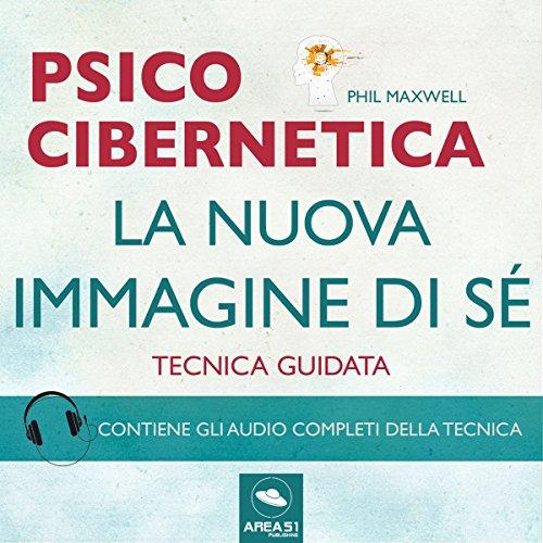 Psicocibernetica: La nuova immagine di sé audiobook cover art