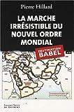La marche irrésistible du nouvel ordre mondial - L'Echec de la tour de Babel n'est pas fatal - François-Xavier de Guibert - 29/11/2007