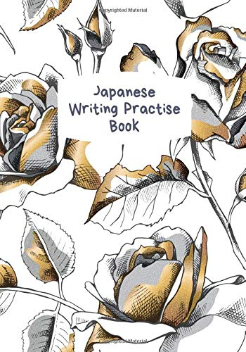 Japanese Writing Practise Book: Japanese Composition Notebook for Language Study for Writing Practice and Note Taking. Hiragana, Katakana, Kanji Kana ... 110 Pages. (Japanese Letter Book, Band 48)