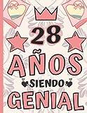 28 Años Siendo Genial: Regalo de Cumpleaños 28 Años Para Mujer, Anotador o Diario Personal Mujer, Li...