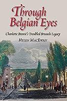 Through Belgian Eyes: Charlotte Bronte's Troubled Brussels Legacy