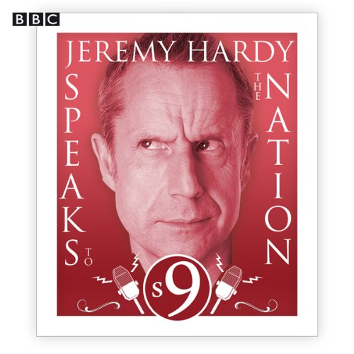 Jeremy Hardy Speaks to the Nation: The Complete Series 9 cover art