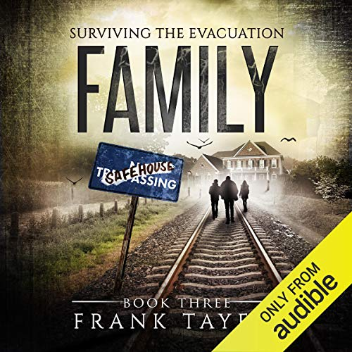 Family: Surviving the Evacuation, Book 3