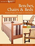 Benches, Chairs and Beds: Practical Projects from Shaker to Contemporary (Best of Woodworker's Journal) (English Edition)