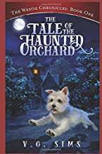 The Westie Chronicles: Book One: The Tale of the Haunted Orchard