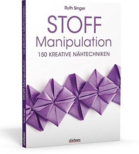 Stoff-Manipulation - 150 kreative Nähtechniken
