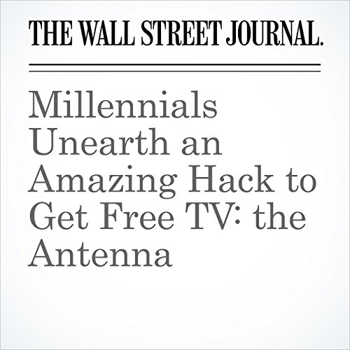 Millennials Unearth an Amazing Hack to Get Free TV: the Antenna copertina