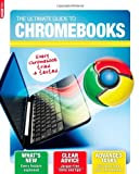 Chromebooks: Step by step advice to get more from Google Chromebooks