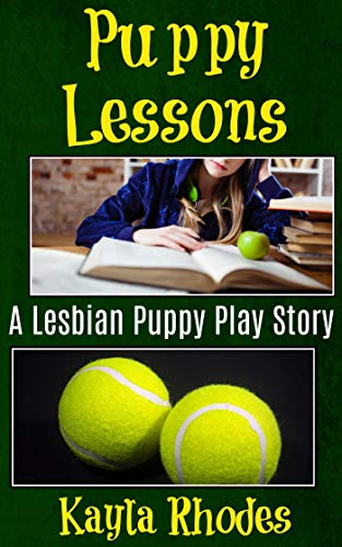Puppy Lessons: A Lesbian Puppy Play Story
