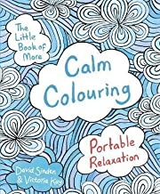The Little Book of More Calm Colouring: Portable Relaxation [Paperback] Jan 01, 2013