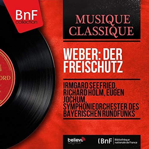 Irmgard Seefried, Richard Holm, Eugen Jochum, Symphonieorchester des Bayerischen Rundfunks