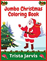 Jumbo Christmas Coloring Book: More Than 100 Christmas Pages to Color Including Santa Claus, Reindeer, Christmas Trees & More!
