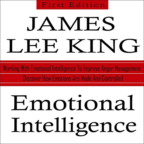 Emotional Intelligence: Working with Emotional Intelligence to Improve Anger Management audiobook cover art