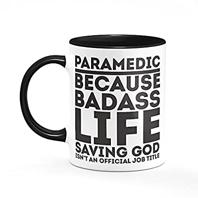 Paramedic Because Mug One Size Black/White Funny Gift for Ambulance Worker Emergency Present Tea Cup from Tee Monkey