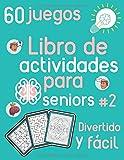 Libro de actividades para seniors #2 Divertido y fácil 60 juegos: Libro de actividades para adultos - Sudoku, colorido y laberinto para la tercera ... para estimular el cerebro y la memoria