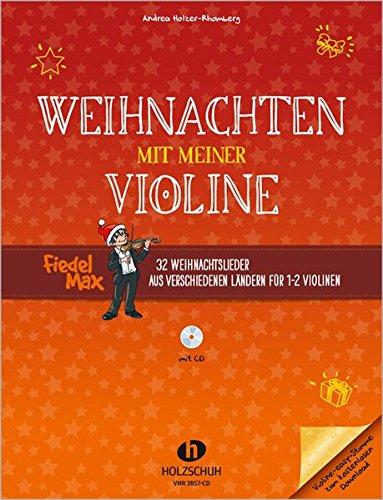 Weihnachten mit meiner Violine: 32 Weihnachtslieder aus verschiedenen Ländern für 1-2 Violinen inkl. CD: 32 Weihnachtslieder aus verschiedenen Ländern für 1-2 Violinen (mit CD)