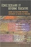 Echec scolaire et réforme éducative - Quand les solutions proposées deviennent la source du problème