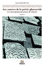 Aux sources de la poésie ghaznavide - Les inscriptions persanes de Ghazni (Afghanistan, XI-XIIe siècles). 2 volumes de Viola Allegranzi