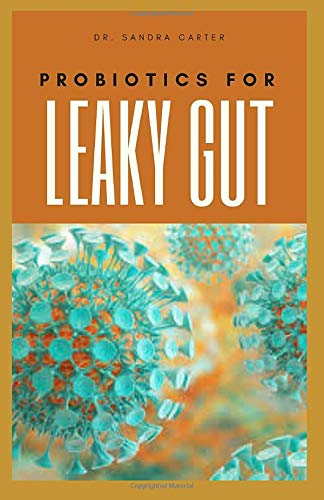 Probiotics for Leaky Gut: It entails everything regarding probiotics and its effectiveness in the management of leaky gut
