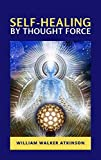 Self-Healing by Thought Force illustrated (English Edition)...