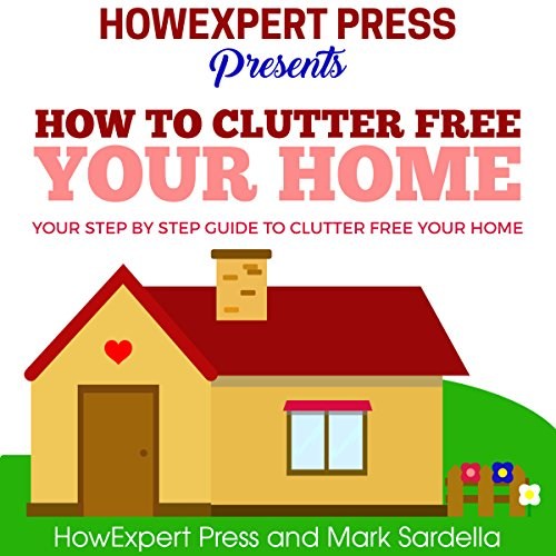 How to Clutter Free Your Home audiobook cover art