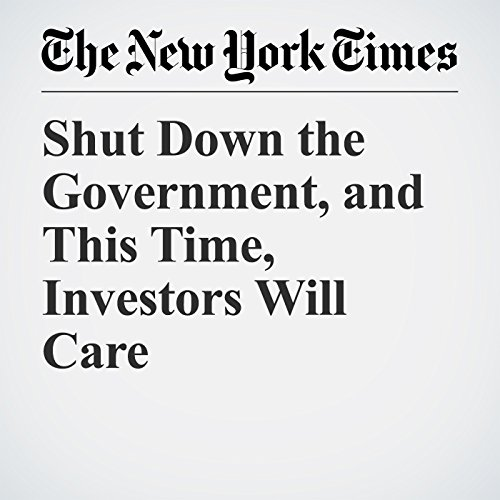 Shut Down the Government, and This Time, Investors Will Care copertina