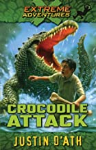 Crocodile Attack (Extreme Adventures #1 )