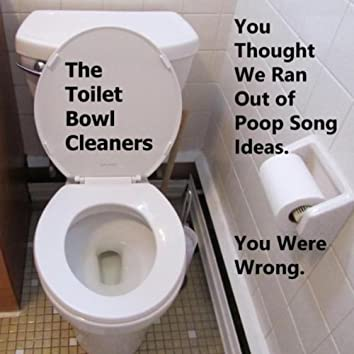 You Thought We Ran Out of Poop Song Ideas. You Were Wrong.