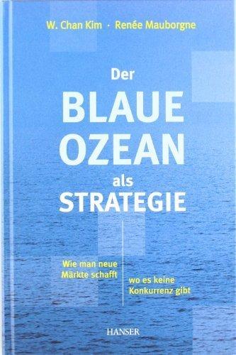 Der Blaue Ozean als Strategie by Unknown(2005-09-30)