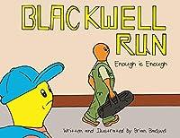 Blackwell Run: Enough is Enough
