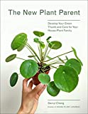 The New Plant Parent: Develop Your Green Thumb and Care for Your House-Plant Family (English Edition)