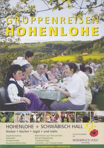 Gruppenreisen Hohenlohe. Hohenlohe + Schwäbisch Hall. Neckar, Kocher, Jagst und mehr