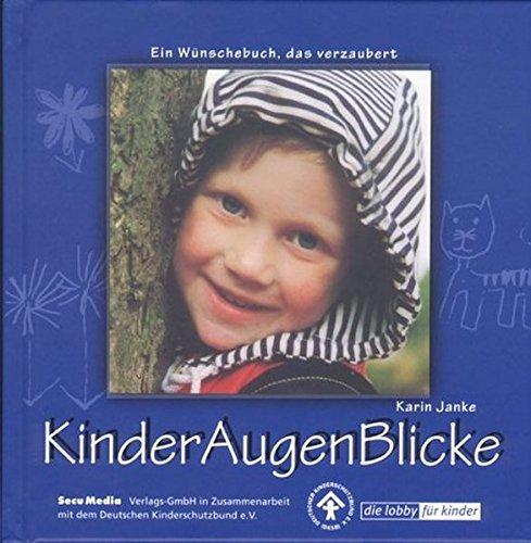 KinderAugenBlicke. Ein Wünschebuch, das verzaubert.