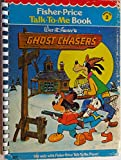 Walt Disney's Ghost Chasers(Fisher-Price Talk-to-me Book)
