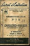 LIVRET D'ENTRETIEN / / INSTRUCTIONS DE MONTAGE - LISTE DES PIECES / MOISSONNEUSE-LIEUSE N°7R CHEVAUX COUPE A DROITE DE 1m50,...